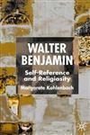 Walter Benjamin Self-Reference and Religiosity,0333993594,9780333993590