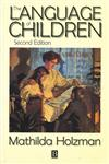 The Language of Children Evolution and Development of Secondary Consciousness and Language 2nd Edition,1557865175,9781557865175
