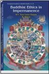 Buddhist Ethics in Impermanence 1st Published,8124605629,9788124605622