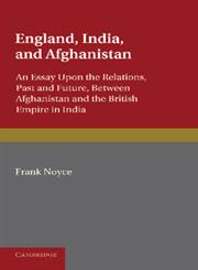 England, India and Afghanistan. Frank Noyce,1107610907,9781107610903
