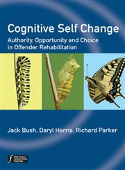 Cognitive Self Change Authority, Opportunity and Choice in Offender Rehabilitation,0470974826,9780470974827