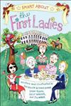 Smart About the First Ladies Smart About History,0448437244,9780448437248