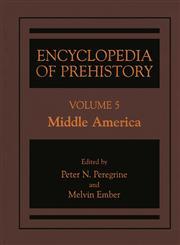 Encyclopedia of Prehistory Volume 5: Middle America,0306462591,9780306462597