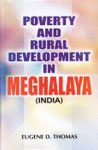 Poverty and Rural Development in Meghalaya, India 1st Edition,818760655X,9788187606550