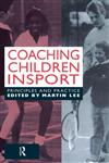 Coaching Children in Sport Principles and Practice,0419182500,9780419182504