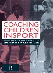 Coaching Children in Sport Principles and Practice,0419182500,9780419182504