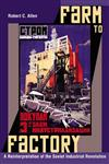 Farm to Factory A Reinterpretation of the Soviet Industrial Revolution,0691144311,9780691144313