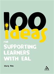 100 Ideas for Supporting Learners with EAL 1st Edition,1441193561,9781441193568