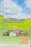Advances in Agriculture Environment & Health Fruits, Vegetables, Animals and Biomedical Sciences,8189304593,9788189304591