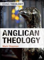Anglican Theology 1st Edition,0567506800,9780567506801