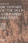 Dictionary of the Pulp and Paper Industry In English, German, French, Spanish and Russian,0444987894,9780444987891