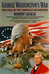 George Washington's War The Saga of the American Revolution,006092215X,9780060922153