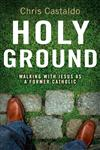Holy Ground Walking with Jesus as a Former Catholic,0310292328,9780310292326