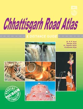 Chhatisgrah Road Atlas and Distance Guide Special Toursim Attraction,8187460601,9788187460602
