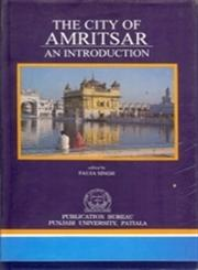 The City of Amritsar An Introduction 2nd Edition,8173806381,9788173806384
