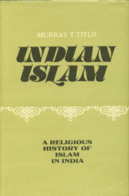 Indian Islam A Religious History of Islam in India 2nd Edition,817069096X,9788170690962