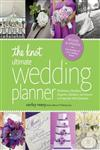 The Knot Ultimate Wedding Planner Worksheets, Checklists, Etiquette, Timelines, and Answers to Frequently Asked Questions Revised & Updated Edition,0770433774,9780770433772