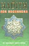 Hadith for Beginners An Introduction to Major Hadith Works and Their Compilers,8187570164,9788187570165