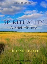 Spirituality A Brief History 2nd Edition,0470673524,9780470673522