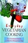Everyday Vegetarian Cooking With Nutritional Details and Kitchen Management Tips,8129119099,9788129119094