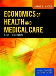 Economics of Health and Medical Care 6th Edition,144966539X,9781449665395