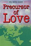 Precursor of Love (A Novel) 1st Edition,8189000616,9788189000615