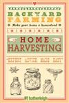 Backyard Farming : Home Harvesting Canning and Curing, Pickling and Preserving Vegetables, Fruits and Meats,1578264634,9781578264636