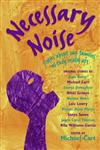 Necessary Noise Stories About Our Families as they Really are,006051437X,9780060514372