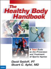 The Healthy Body Handbook A Total Guide to the Prevention and Treatment of Sports Injuries,1932603042,9781932603040