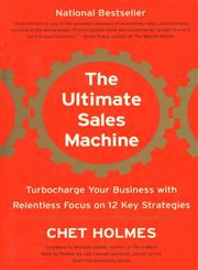 The Ultimate Sales Machine Turbocharge Your Business with Relentless Focus on 12 Key Strategies,1591842158,9781591842156