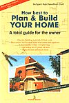 How Best to Plan and Build Your Home A Total Guide for the Owner [35 House Plans for Different Plot Sizes] Revised & Updated Edition,8122307558,9788122307559