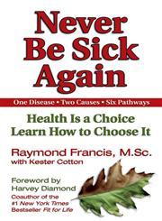Never Be Sick Again Health is a Choice, Learn How to Choose It,1558749543,9781558749542