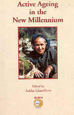 Active Ageing in the New Millennium : An Indian Scenario 1st Reprint