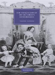 The Tragi-Comedy of Victorian Fatherhood,110741265X,9781107412651