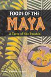 Foods of the Maya A Taste of the Yucatan,0826328768,9780826328762