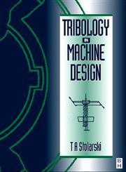 Tribology in Machine Design,0750636238,9780750636230
