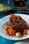 Jewish Cooking for All Seasons Fresh, Flavorful Kosher Recipes for Holidays and Every Day,0764571842,9780764571848