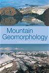 Mountain Geomorphology,0340764171,9780340764176
