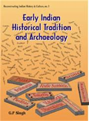 Early Indian Historical Tradition and Archaeology Puranic Kingdoms and Dynasties with Genealogies, Relative Chronology and Date of Mahabharata War 2nd Impression,8124600058,9788124600054
