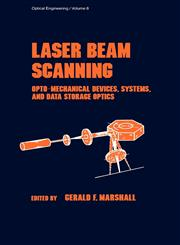 Laser Beam Scanning Opto-Mechanical Devices, Systems, and Data Storage Optics,0824774183,9780824774189