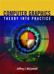 Computer Graphics Theory into Practice 1st Edition,0763722502,9780763722500