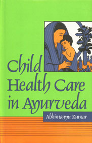 Child Health Care in Ayurveda,8170303893,9788170303893