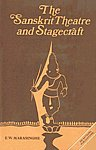 The Sanskrit Theatre and Stagecraft 1st Edition,8170301769,9788170301769