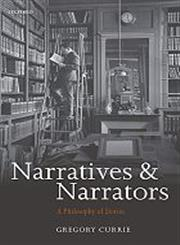 Narratives and Narrators A Philosophy of Stories,0199645280,9780199645282