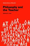 Philosophy and the Teacher,0415058945,9780415058940