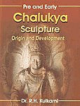 Pre and Early Chalukya Sculpture Origin and Development,8190744909,9788190744904