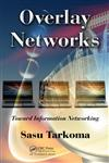 Overlay Networks Toward Information Networking,143981371X,9781439813713