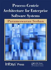 Process-Centric Architecture for Enterprise Software Systems,143981628X,9781439816288