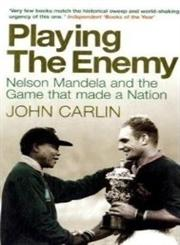 Playing the Enemy Nelson Mandela and the Game That Made a Nation,1843548607,9781843548607