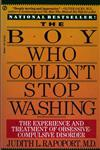 The Boy Who Couldn't Stop Washing The Experience and Treatment of Obsessive-Compulsive Disorder,0451172027,9780451172020